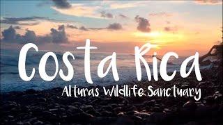 Costa Rica, Summer of 2016 - Alturas Wildlife Sanctuary
