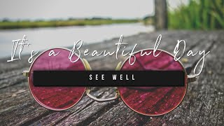 It's a Beautiful Day | See Well | 19 March 2021