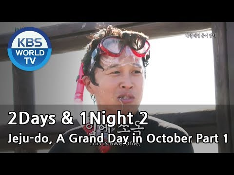 2 Days and 1 Night -- Jeju-do, A Grand Day in October Part.1 (2013.11.10)