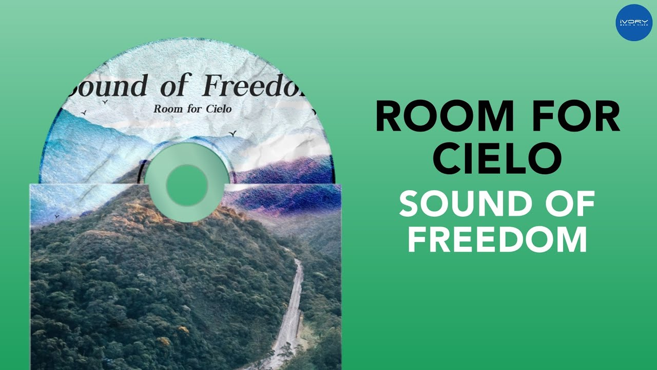 Room for Cielo - Sound of Freedom (Official Audio)