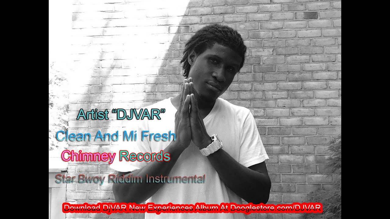 Star Bwoy Riddim Instrumental - Clean And Mi Fresh - DJVAR - Dancehall  Music, Chimney Records