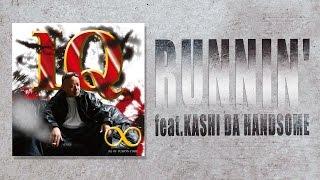RUNNIN' feat. KASHI DA HANDSOME / IQ Mp3
