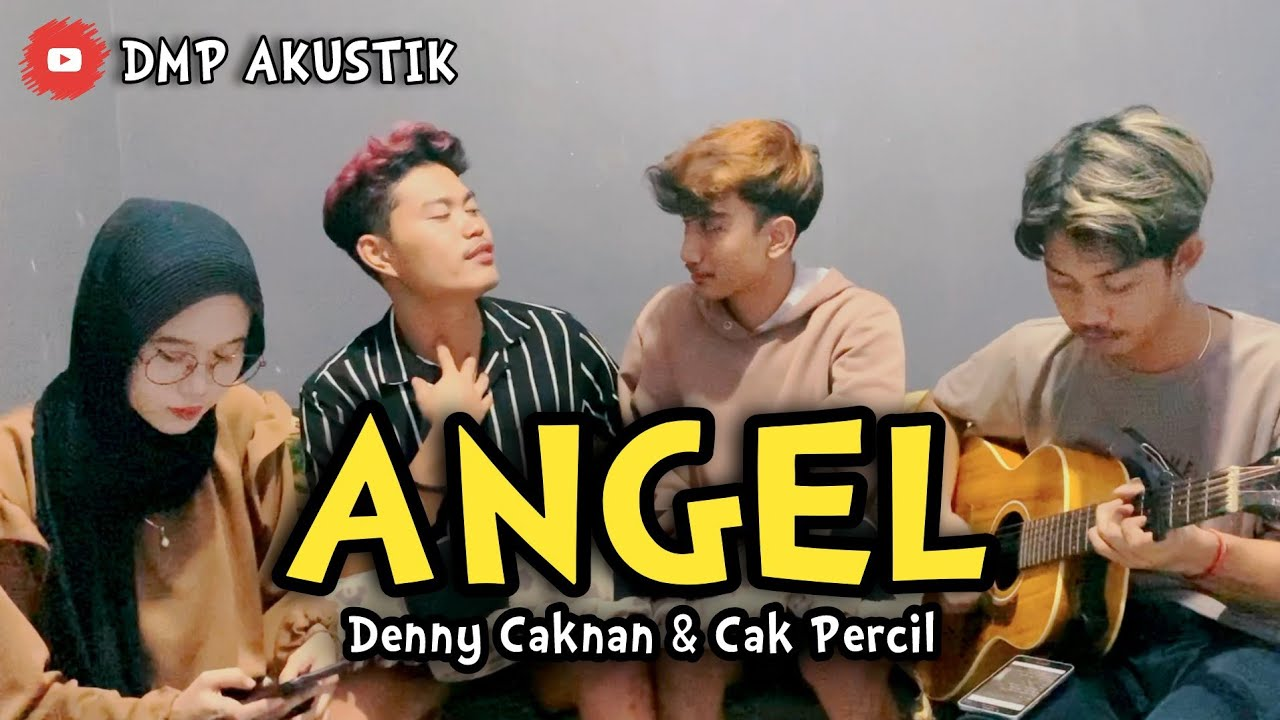 ANGEL - DENNY CAKNAN & CAK PERCIL || COVER DMP AKUSTIK
