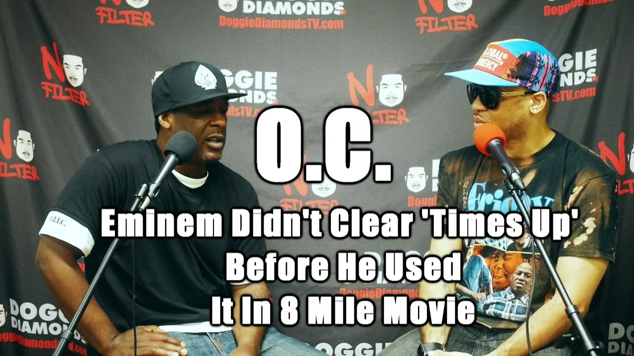 O.C. - Eminem Didn't Clear 'Times Up' Before He Used It In 8 Mile Movie
