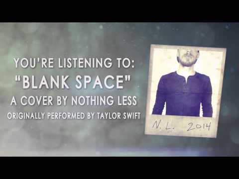 Taylor Swift - Blank Space - (Cover by NOTHING LESS)