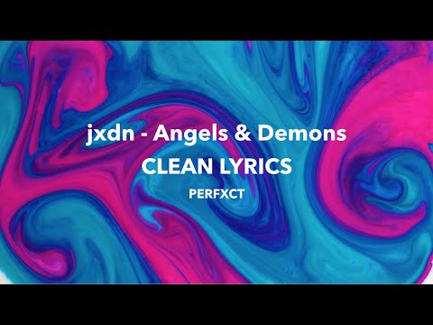 jxdn – Angels & Demons (Clean – Lyrics)