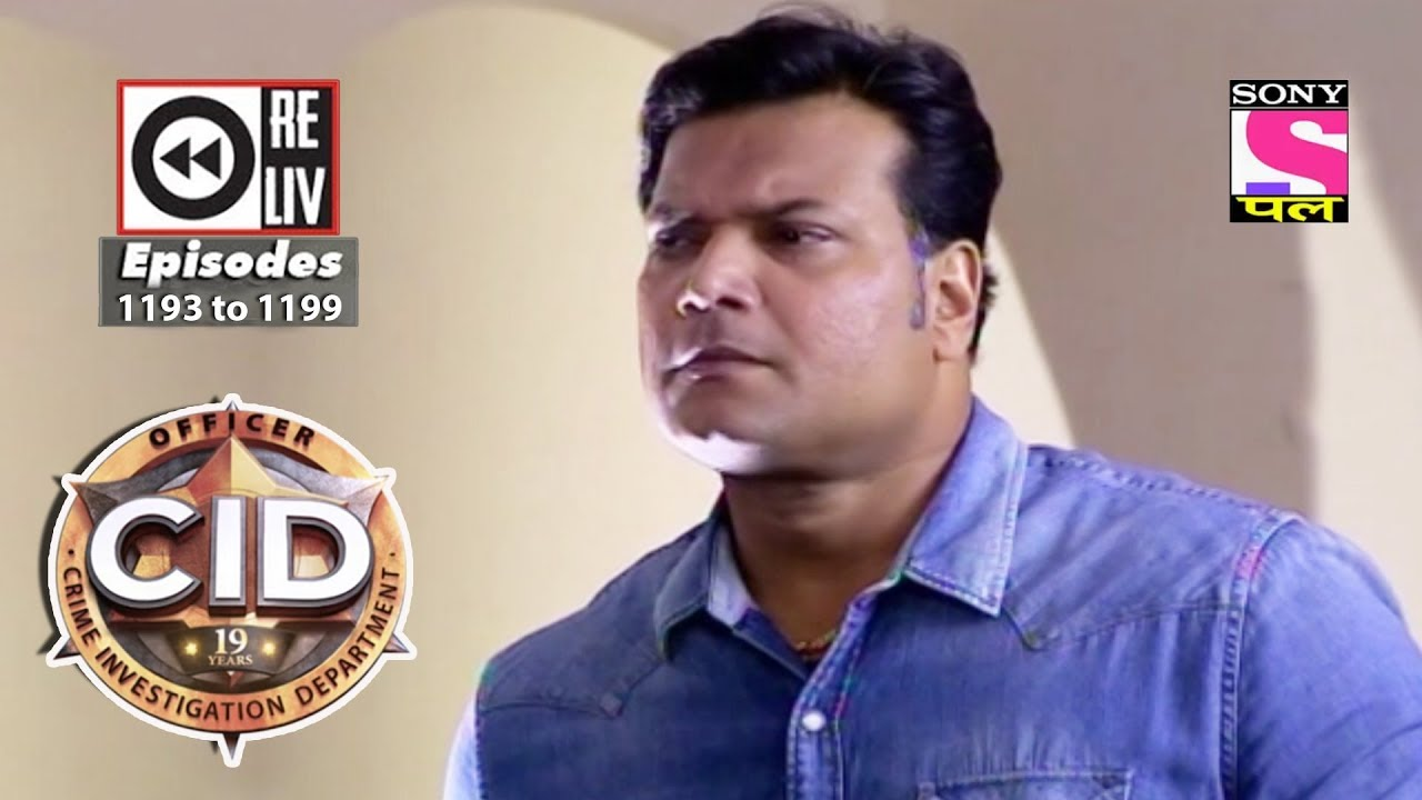 Download Weekly Reliv | CID | 7th October to 13th October 2017 | Episode 1193 to 1199