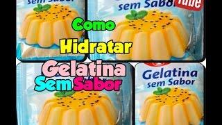 Como Hidratar Gelatina Incolor Sem Sabor com Déby & Ian :)