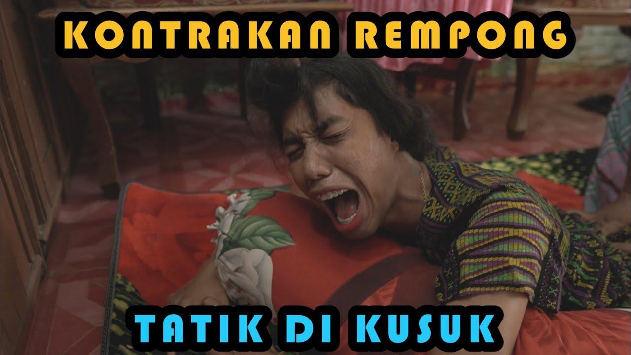TATIK DI KUSUK    KONTRAKAN REMPONG EPISODE 251