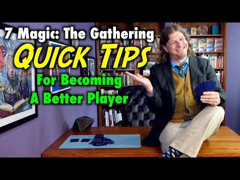 7 Magic: The Gathering Quick Tips For Becoming A Better Player!