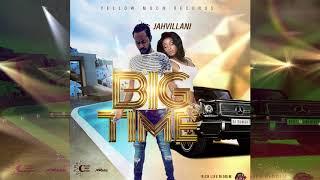 Jahvillani - Big Time (Official Audio)