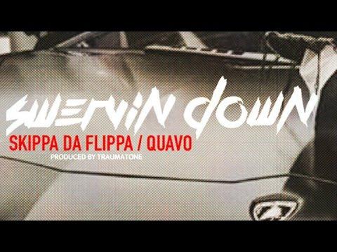 Skippa Da Flippa - Swervin Down ft. Quavo