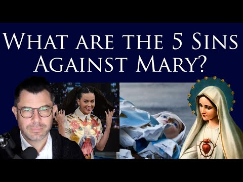 What are the 5 Great Sins against Mary? Fatima and First Saturdays Reparation