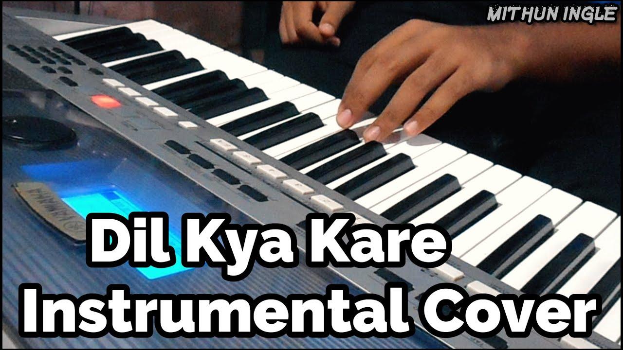 Dil Kya Kare | Instrumental Cover | Mithun Ingle