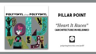 Pillar Point - Heart It Races (Architecture In Helsinki) [OFFICIAL AUDIO]