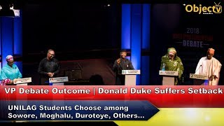 VP Debate Outcome | Donald Duke Removed as SDP Candidate | UNILAG students on Sowore, Moghalu, Dur