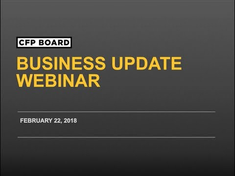 CFP Board Business Update Webinar 2/22/18