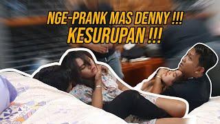 Download lagu NGE-PRANK MAS DENNY !! AKU KESURUPAN!! (Part 2)
