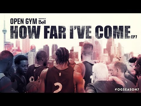 Open Gym presented by Bell S7E7 - How Far I've Come