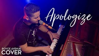 Apologize - OneRepublic & Timbaland (Boyce Avenue piano acoustic cover) on Spotify & Apple