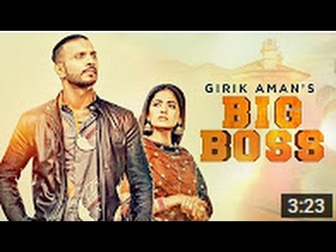 Girik Aman: Big Boss (Full Song) | Parmish Verma | Latest Punjabi Songs 2016 | Ringtone