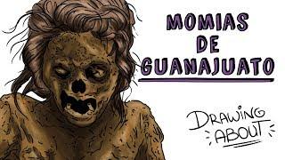 LAS MOMIAS DE GUANAJUATO | Draw My Life