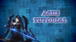 How to Play Ashe Tutorial GrimmReaperVii