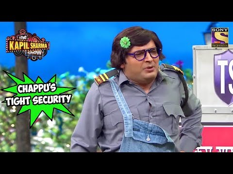 Chappu Sharma's Tight Security - The Kapil Sharma Show