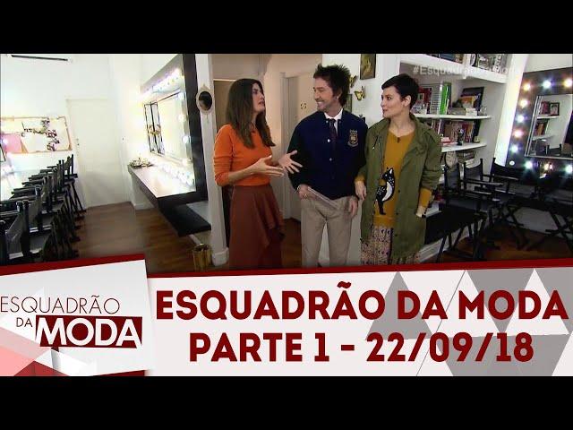 Esquadrão da Moda (22/09/18) | Parte 1