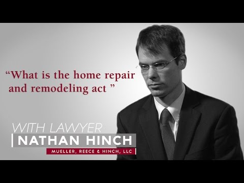 Ask A Lawyer: What is the home repair and remodeling act?