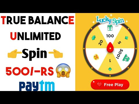 True Balance Spin and Win 500/-Rs Daily Paytm Cash !! August 2018 Loot  Offer🔥 True Balance