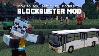 (OUTDATED) How to add OBJ models to Blockbuster mod