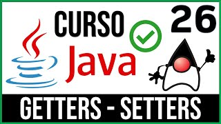 Tutorial Java - 26. Métodos GET & SET En JAVA | UskoKruM2010