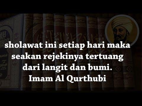 Sholawat Ini Setiap Hari Maka Seakan Rejekinya Tertuang Dari Langit Dan Bumi Imam Al Qurthubi