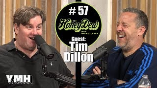 HoneyDew #57 | Tim Dillon