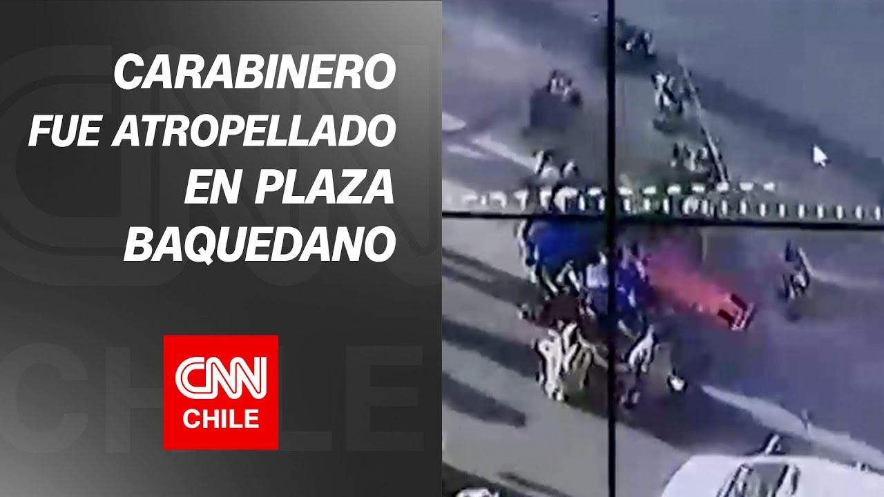 Manifestaciones en Plaza Baquedano: Carabinero fue atropellado por un vehículo particular