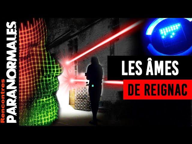 Enquête Paranormale : Les âmes de Reignac sont la !