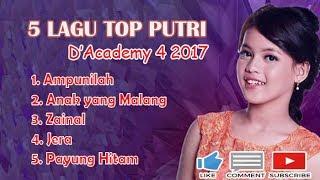 5 Lagu NONSTOP Putri D 39 Academy 4 2017