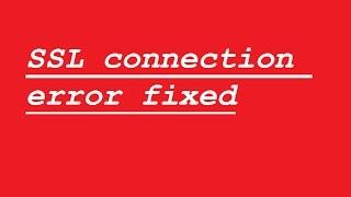 SSL CONNECTION ERROR fixed [Jak naprawić błąd z google chrome]
