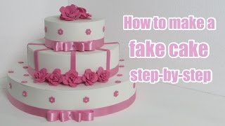 How to make a fake cake step-by-step