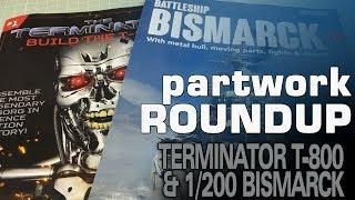 Partwork Roundup:  Hachette 1/2 T-800 Terminator & 1/200 Bismarck