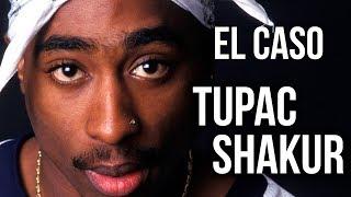 El caso de Tupac Shakur