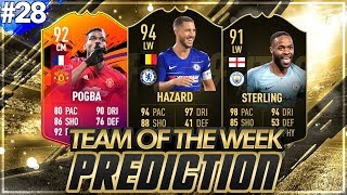 FIFA 19: TOTW 28 PREDICTIONS! IF HAZARD, POGBA & STERLING🔥