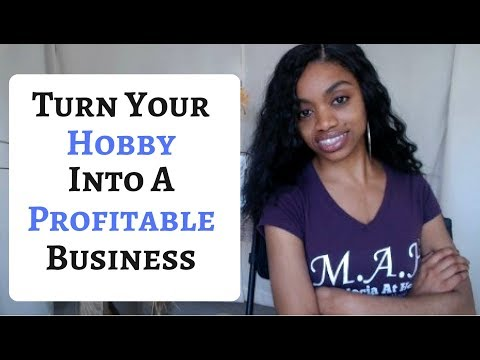How To Turn A Hobby/Passion Into A Successful Business