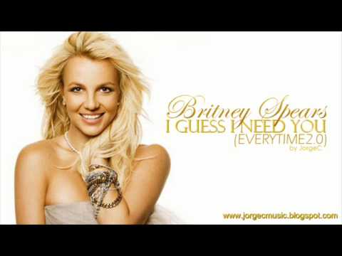 Britney Spears - I Guess I Need You (Everytime 2.0) by JorgeC