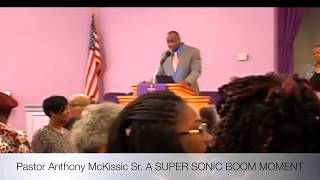Super Sonic Boom by Pastor Anthony McKissic Sr.