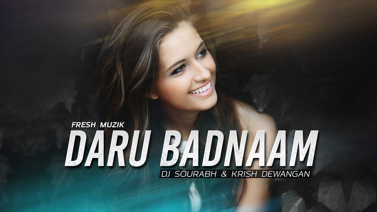 Daru Badnaam (Remix) - DJ Sourabh & Krish Dewangan #1