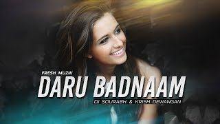 daru badnaam remix dj sourabh krish dewangan