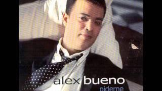Alex Bueno QUE VUELVA