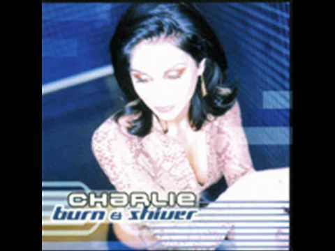 Charlie - Burn & Shiver (Gravity Mix - Masters Radio Edit)